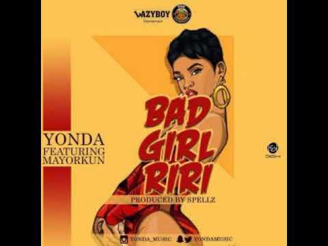Yonda FT Mayorkun-Bad girl riri