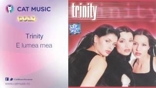 Trinity - E lumea mea