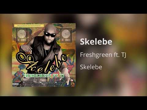 Freshgreen - Skelebe Ft  Tj (audio)