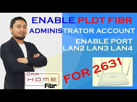 HOW TO ENABLE PLDT FIBR FULL PRIVILEGE ADMINISTRATOR ACCOUNT  FOR VERSION 2631