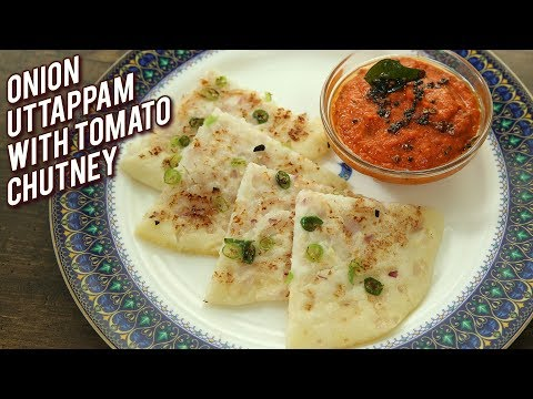 Onion Uttapam With Tomato Chutney – Onion Uttapa With Red Chutney Recipe – Breakfast Recipe – Varun