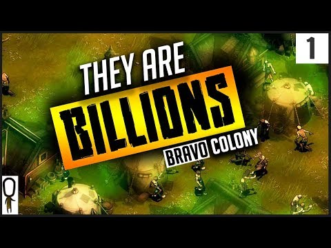 THEY ARE BILLIONS Gameplay Part 1 - COLONY BRAVO BEGINS - Let's Play Walkthrough