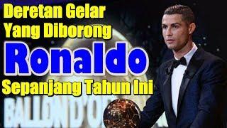 Download Video Inilah Deretan Gelar yang Diborong Cristiano Ronaldo Sepanjang Tahun 2017 MP3 3GP MP4