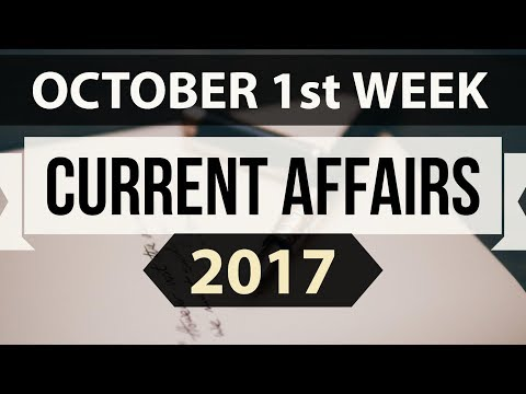 (English) October 2017 1st week part 2 current affairs - IBPS PO,Clerk,CLAT,SBI,SSC CGL,UPSC,LDC