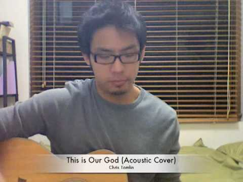 This is our God (Chris Tomlin) - Acoustic Cover