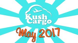 KUSH CARGO UNBOXING!! (May 2017) by Strain Central
