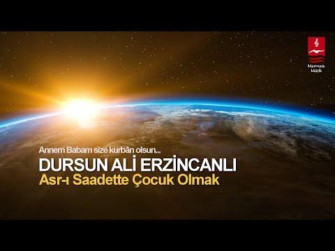 Dursun Ali Erzincanlı – Asrı Saadette Çocuk Olmak Sözleri