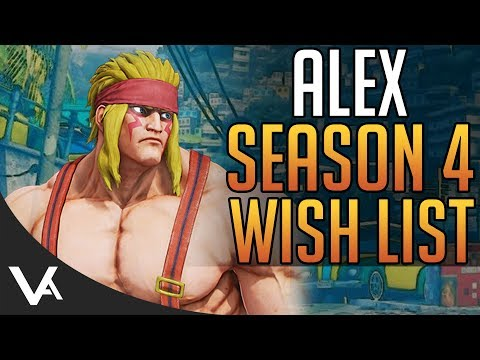 SFV - Alex Wish List! Season 4 Changes Discussion For Street Fighter 5 Arcade Edition