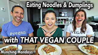 Noodles & Dumplings MUKBANG Discussing Veganism Feat. That Vegan Couple // Munching Mondays Ep.26