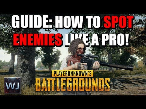 GUIDE: How To SPOT Enemies LIKE A PRO - PLAYERUNKNOWN's BATTLEGROUNDS (PUBG)