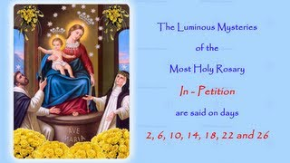 NEW Luminous Mysteries In Petition VIDEO FOR THE ANNUAL 54 DAY ROSARY NOVENAThe Annual Worldwide Rosary Novena in Reparation for the sins of the world.The Luminous Mysteries In Petition are said on days; 2, 6, 10, 14, 18, 22 and 26The Annual 54 Day Rosary Novena runs from15th August (Feast Day of the Assumption of our Blessed Mother)  to07th October (Feast Day of our Lady of the Rosary)If you would like to join in with us on Facebook follow this link to the 2014 event page:https://www.facebook.com/events/174931719366289/http://www.catholicmariandevotions.comhttps://twitter.com/Rosary_Novena