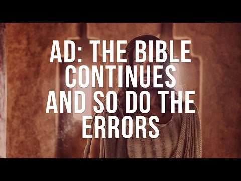 AD The Bible Continues, And So Do The Errors