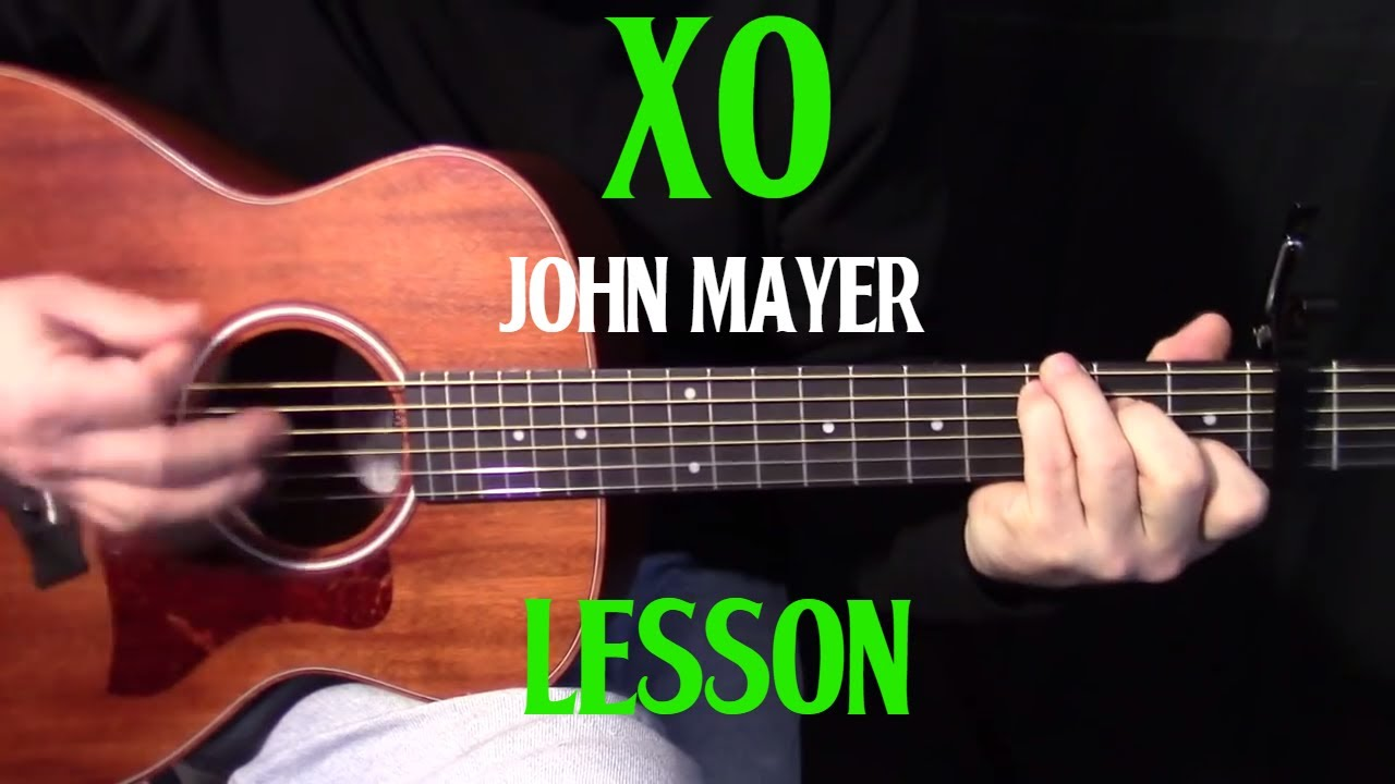 how to play XO (studio version) by John Mayer (Beyonce cover) – beginner acoustic guitar lesson