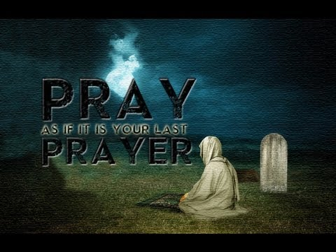 Pray As If It Is Your Last Prayer | Br Omar ᴴᴰ