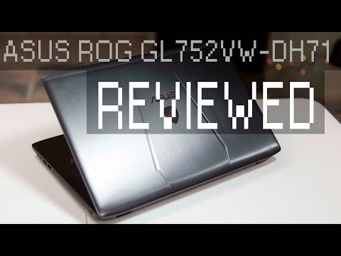 ASUS ROG GL752VW-DH71 Review