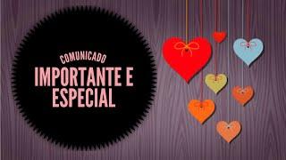 Mensagem de carinho - COMUNICADO IMPORTANTE E ESPECIAL - Por Cah Decora