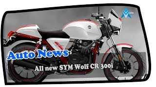 9. WOW AMAZING!!!!All new SYM Wolf CR 300i 2018 launched in Europe Price & Spec