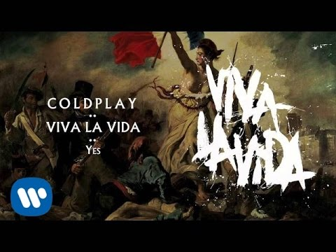 Coldplay - Yes (Viva la Vida)