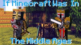If Minecraft Was In The Middle Ages