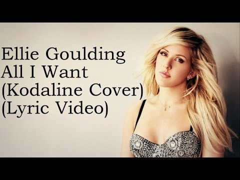 Ellie Goulding – All I Want (Kodaline Cover) (Lyric Video) HD New 2014