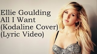 Video Ellie Goulding - All I Want (Kodaline Cover) (Lyrics) MP3, 3GP, MP4, WEBM, AVI, FLV Januari 2018