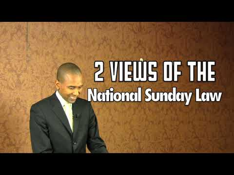 THE FINAL WORK & TWO VIEWS OF THE NATIONAL SUNDAY LAW