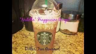 Nutella Frappucino Recipe! (Starbucks Copycat) - Dollar Tree Gourmet