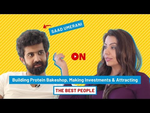 Saad Umerani on Building Protein Bakeshop, Making Investments & Attracting the Best People