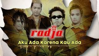 RADJA - Aku Ada Karena Kau Ada (Official Music Audio)