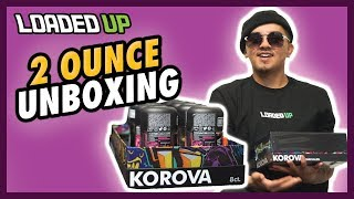 2 Ounce Unboxing Korova by Loaded Up