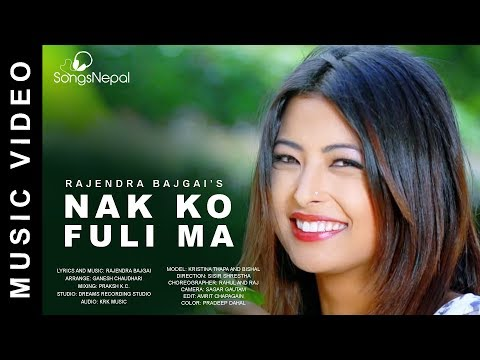 Nak Ko Fuli Ma - Rajendra Bajgai Ft. Kristina Thapa | New Nepali Pop Song 2017