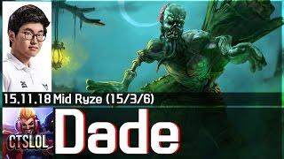 Khi Ryze trong tay Dade 'quẩy' nát team địch