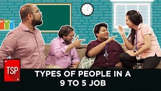 Video TSP Singles || Types of People in a 9 to 5 Job MP3, 3GP, MP4, WEBM, AVI, FLV November 2017