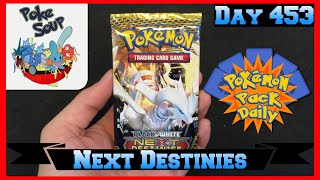 Pokemon Pack Daily Next Destinies Booster Opening Day 453 - Featuring pokesoup by ThePokeCapital