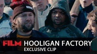 The Hooligan Factory: Exclusive Clip