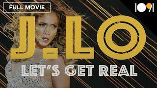 Video J. Lo: Let's Get Real (FULL DOCUMENTARY) MP3, 3GP, MP4, WEBM, AVI, FLV September 2019
