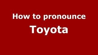 Taizhou (Jiangsu) China  city pictures gallery : How to pronounce Toyota (Taizhou, Jiangsu, China) - PronounceNames.com