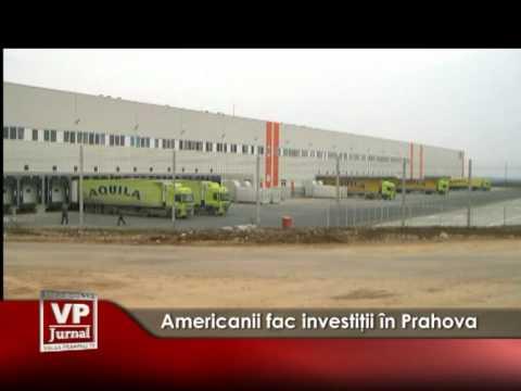 Americanii fac investiţii în Prahova