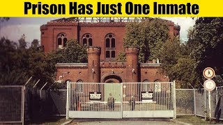 The Prison With Just ONE Inmate