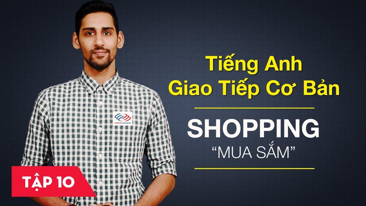 Tiếng Anh giao tiếp cơ bản có phụ đề - Bài 10: Shopping – Mua sắm