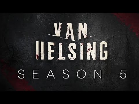 When Is 'Van Helsing' Season 5 Out? Here's Everything We Know   MEAWW