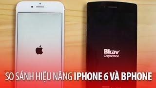 TechOne's Channel  -  So sánh hiệu năng iPhone 6 và Bphone, bphone, dien thoai bphone, dien thoai b phone, b phone, bkav
