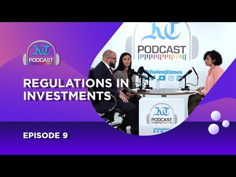 Regulations in Investments   Khaleej Times Podcast   Episode 9