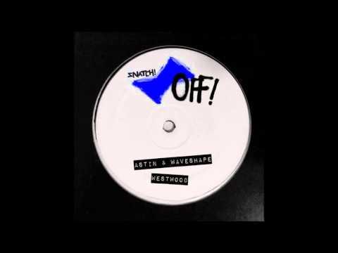Astin & Waveshape   Westwood (Original Mix) [Snatch! Records] (видео)