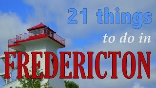 Fredericton (NB) Canada  city photo : 21 Things to do in Fredericton New Brunswick Canada | Attractions Travel Guide
