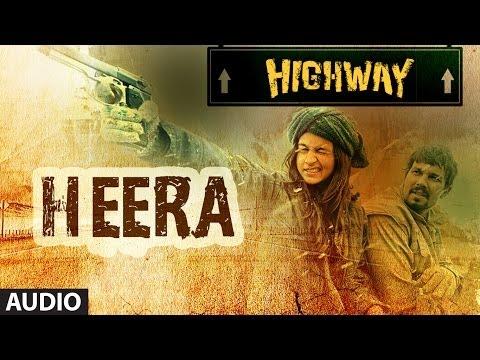 Highway Heera Full Song (Audio) A.R Rahman | Alia Bhatt, Randeep Hooda
