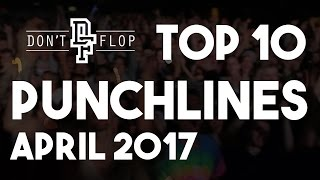 Top 10 Punchlines from all uploads in April 2017Subscribe to Don't Flop's Patreon for extra perks:http://www.patreon.com/dontflopBUY TICKETS FOR OUR UPCOMING EVENTS: http://www.dontflop.com/ticketsWATCH OUR LATEST EVENTS ON PPV: http://www.dontflop.com/PPVCLICK HERE TO SUBSCRIBE: http://www.dontflop.com/subscribeJOIN THE DISCUSSION:https://www.facebook.com/groups/ViewPointDFEdited By:http://www.twitter.com/Cruger7Instrumental By:https://soundcloud.com/wizardbeatsukLinks:http://www.dontflop.comhttp://www.twitter.com/DontFlophttp://www.facebook.com/DontFlop