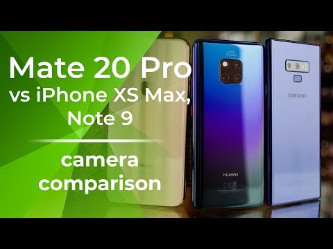 Huawei Mate 20 Pro Vs IPhone XS Max Vs Galaxy Note 9: Camera Comparison