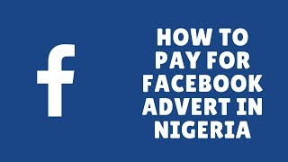 Guide on how to pay for Facebook advert in Nigeria subscribe you our channel ...