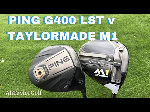 PING G400 LST DRIVER v TAYLORMADE M1 DRIVER